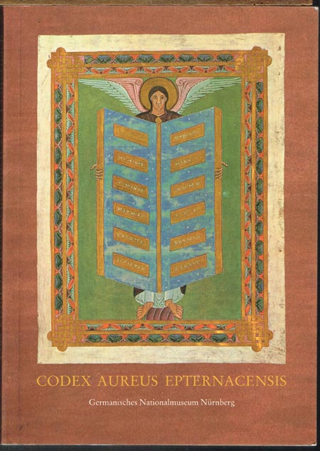 Rainer Kahsnitz / Ursula Mende / Elisabeth Rücker: Codex Aureus Epternacensis. Das Goldene Evangelienbuch von Echternach. Eine Prunkhandschrift des 11. Jahrhunderts. Ausstellungskatalog.