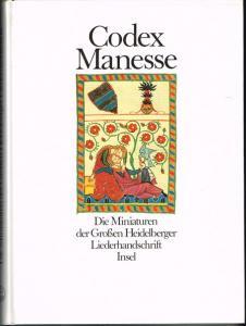 Codex Manesse. Die Miniaturen der Großen Heidelberger Liederhandschrift. Herausgegeben und erläutert von Ingo F. Walther unter Mitarbeit von Gisela Siebert.