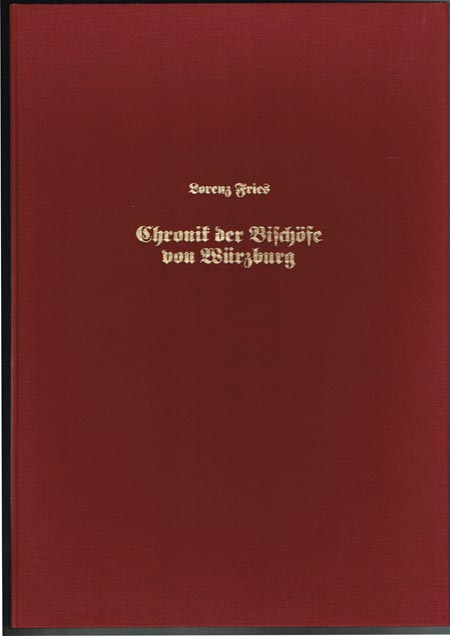 Lorenz Fries: Chronik der Bischöfe von Würzburg. Einleitung und Bildkommentar: Otto Meyer, Würzburg. Bildbeschreibung: Heinrich Pleticha, Würzburg.