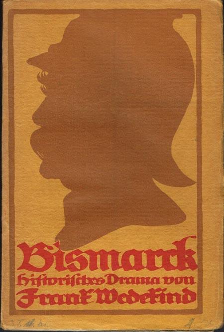 Frank Wedekind: Bismarck. Historisches Schauspiel in fünf Akten.