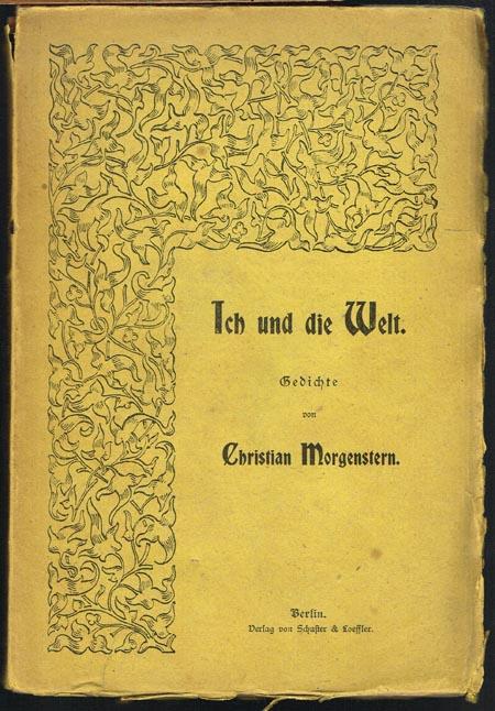 Christian Morgenstern: Ich und die Welt. Gedichte.