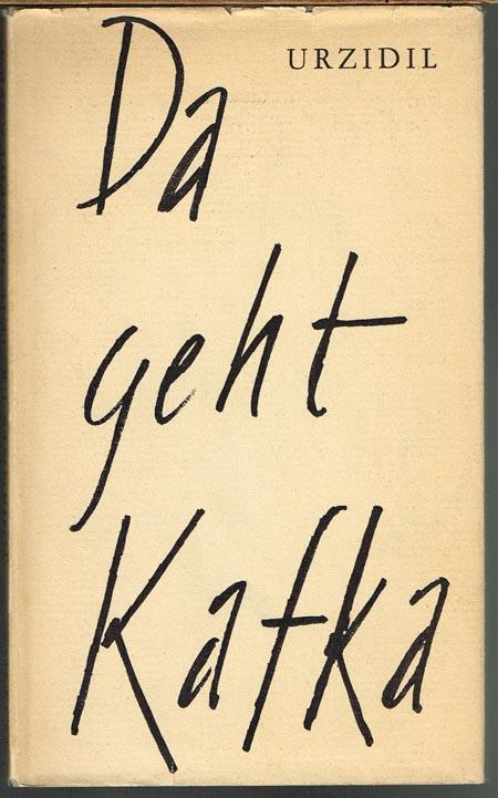 Johannes Urzidil: Da geht Kafka.