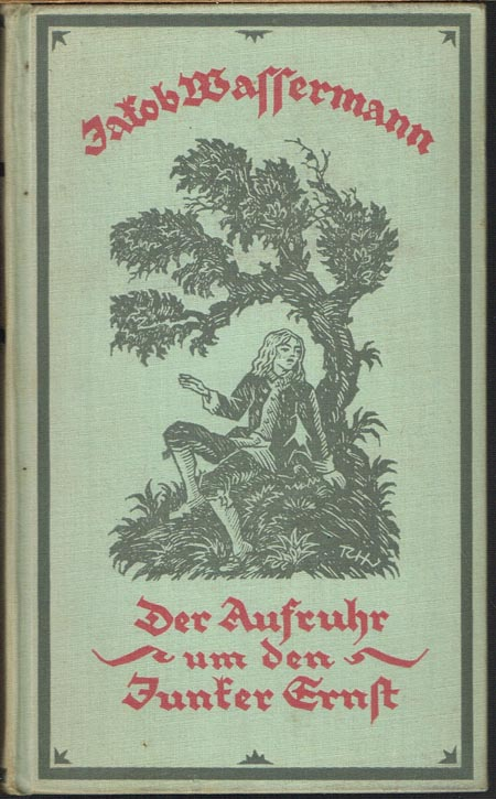 Jakob Wassermann: Der Aufruhr um den Junker Ernst. Erzählung.