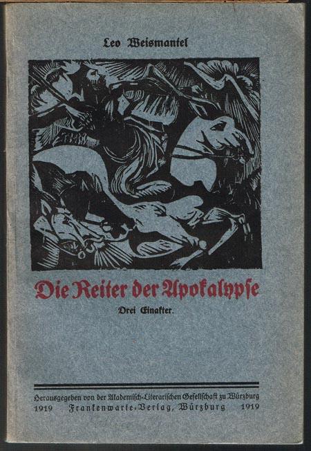Leo Weismantel: Die Reiter der Apokalypse. Drei Einakter. Mit einem Deckelholzschnitt von Hans Baumann.