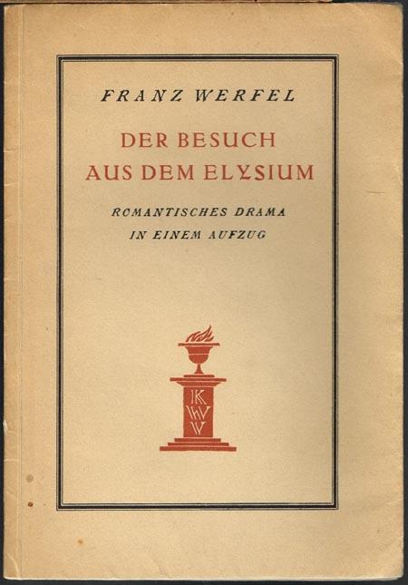 Franz Werfel: Der Besuch aus dem Elysium. Romantisches Drama in einem Aufzug.
