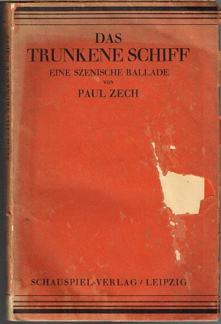 Paul Zech: Das trunkene Schiff. Eine szenische Ballade.