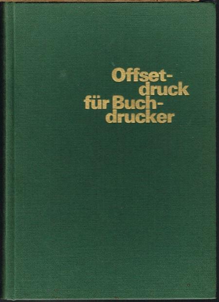 Carlo Zbinden: Offsetdruck für Buchdrucker.