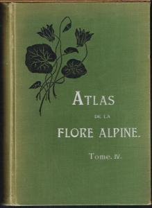 Atlas de la Flore Alpine. Tome IV. [von 6]. (Tafeln 301 à 400). Publié par le Club alpin allemand et autrichien.