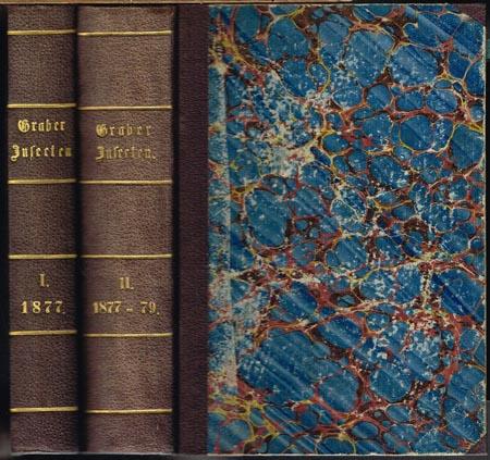 Vitus Graber: Die Insekten. I. Theil. Der Organismus der Insekten. Mit 200 Original-Holzschnitten. Zweiter Theil. (Doppelband.) Vergleichende Lebens- und Entwicklungsgeschichte der Insekten. Mit vielen Original-Holzschnitten. 2 Bände.