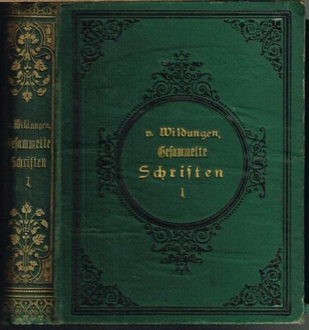L. C. E. H. F. v. Wildungen. Gesammelte Schriften für Jäger, Jagd- und Naturfreunde. Zusammengestellt von Paul von Sametzki. Erster Theil.