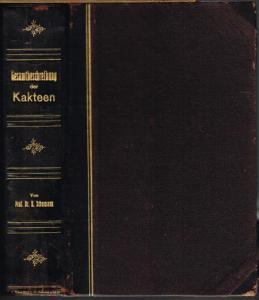 Karl Schumann: Gesamtbeschreibung der Kakteen (Monographia Cactacearum). Mit einer kurzen Anweisung zur Pflege der Kakteen von Karl Hirscht. Mit 153 Abbildungen.