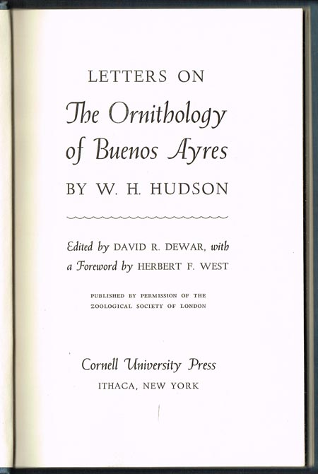 W. H. Hudson: Letters on The Ornithology of Buenos Ayres. Edited by David R. Dewar, with a Foreword by Herbert F. West.