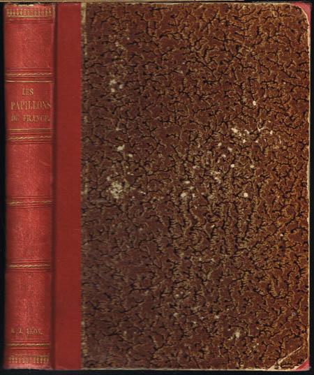 Les Papillons de France. Histoire Naturelle. Moeurs - Chasse - Préparation - Collections. Avec 110 Vignettes et 19 Chromolitographies.