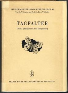 W. Forster und Th. A. Wohlfahrt: Tagfalter. Diurna (Rhopalocera und Hesperiidae).