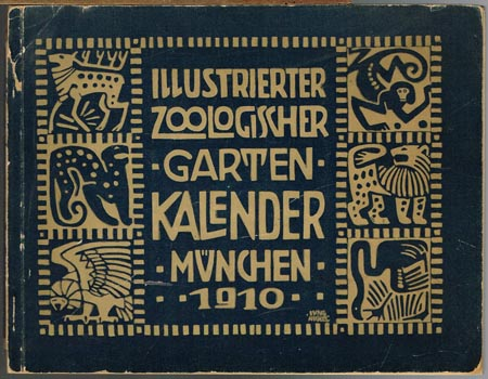 Illustrierter Zoologischer Garten-Kalender München 1910. Herausgegeben zu Gunsten des Vereins Zoologisch. Garten München.