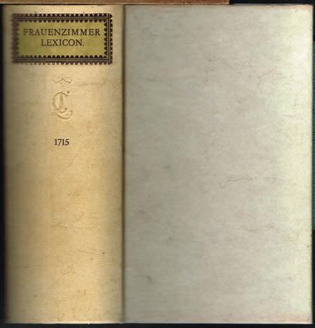 Nutzbares, galantes und curiöses Frauenzimmer-Lexicon. Herausgegeben und mit einem Nachwort versehen von Manfred Lemmer.