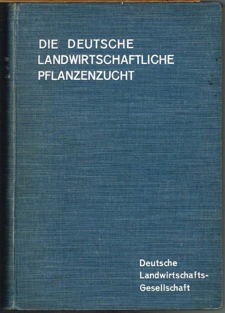 P. Hillmann-Berlin (Hrsg.): Die deutsche landwirtschaftliche Pflanzenzucht. Im Auftrage des Vorstandes der Deutschen Landwirtschafts-Gesellschaft herausgegeben. Mit 1 Farbentafel, 1 Karte und 346 Abbildungen.