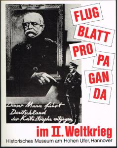 Flugblattpropaganda im II. Weltkrieg. Eine Ausstellung in Zusammenarbeit mit Klaus Kirchner und Adolf Wild.