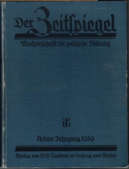 Der Zeitspiegel. Wochenschrift für politische Bildung. Achter Jahrgang 1939 (Nr. 3, 19. Januar 1939 bis Nr. 51/52, 28. Dezember 1939).