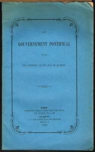 Le Gouvernement pontifical jugé par l'histoire, le bon sens et le droit.