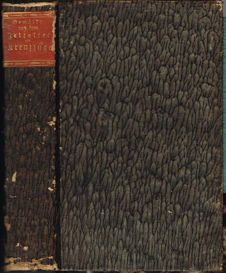 [Karl Wilhelm Ferdinand von Funck]: Gemälde aus dem Zeitalter der Kreuzzüge. Erster Theil: Tancred. Balduin III.