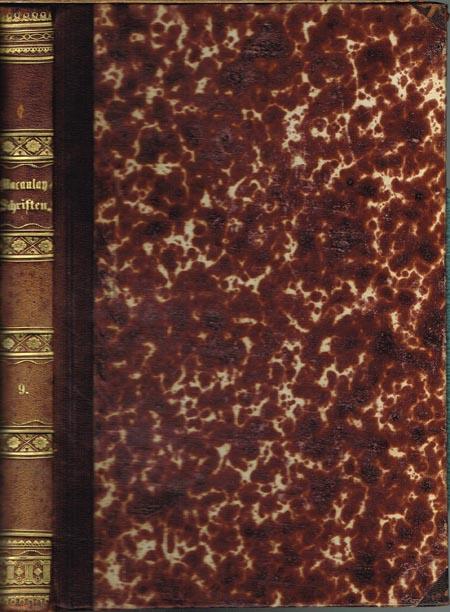 Thomas Babington Macaulay's ausgewählte Schriften geschichtlichen und literarischen Inhalts. Deutsch von Fr. Steger und Aler. Schmidt. Neunter Band.