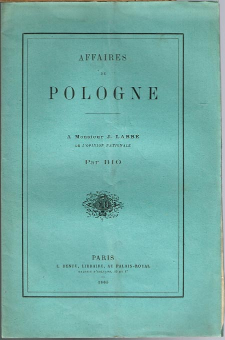 Affaires de Pologne. A Monsieur J. Labbé de l'Opinion Nationale. Par BIO [J. B. Ostrowski].