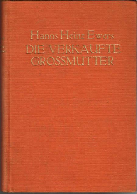 Hanns Heinz Ewers: Die verkaufte Großmutter. Ein deutsches Märchenbuch. Mit 12 Bildbeigaben von Paul Haase.