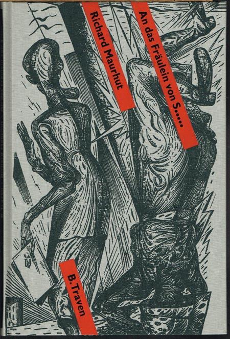 B. Traven: Richard Maurhut An das Fräulein von S..... Mit zwölf Originalholzschnitten von Karl-Georg Hirsch gestaltet von Horst Schuster.