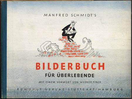 Manfred Schmidt's Bilderbuch für Überlebende. Mit einem Vorwort von Werner Finck.