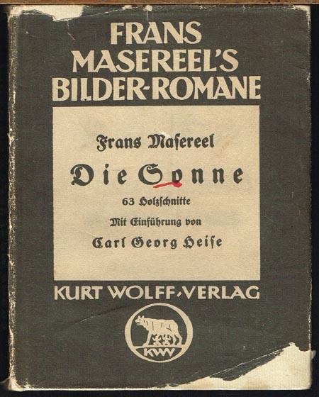 Die Sonne. 63 Holzschnitte von Frans Masereel. Einleitung von Carl Georg Heise.