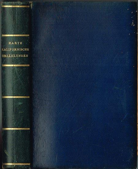 Bret Harte: Kalifornische Erzählungen. Mit 66 Bildern von Rudolf Schlichter. Deutsch von Paul Baudisch.