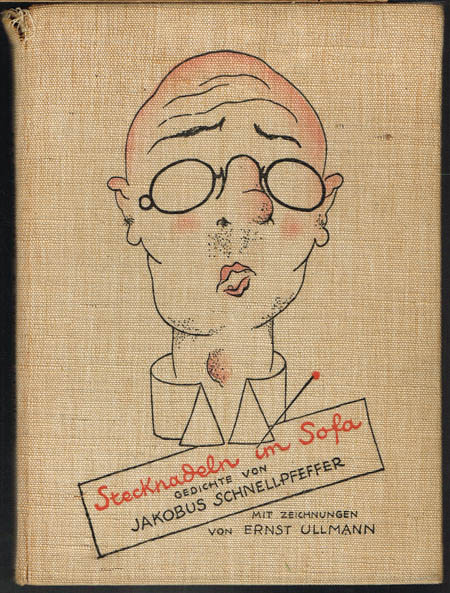 Jacobus [Jakobus] Schnellpfeffer (d.i. Carl Georg von Maassen): Stecknadeln im Sofa. Gedichte von Jacobus Schnellpfeffer. Illustrationen und Buchausstattung von Ernst Ullmann.