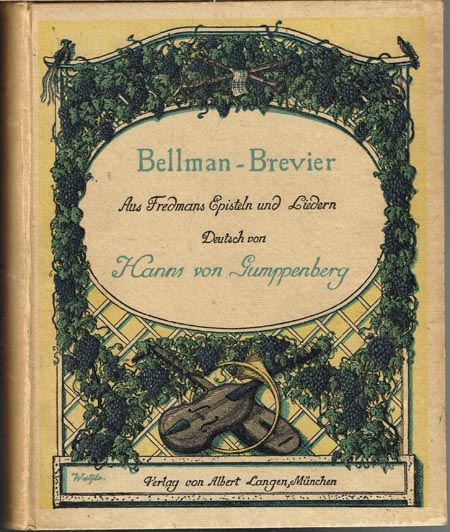 Bellman-Brevier. Aus Fredmans Episteln und Liedern. Deutsch von Hanns von Gumppenberg. Buchschmuck von Alfons Woelfle.