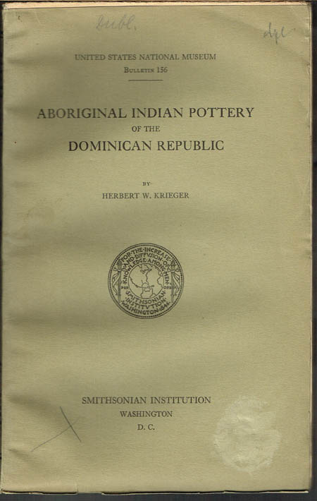 Herbert W. Krieger: Aboriginal Indian Pottery of the Dominican Republic.