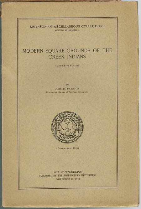 John R. Swanton: Modern Square Grounds of the Creek Indians. (With five plates).