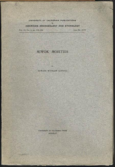 Edward Winslow Gifford: Miwok Moieties.