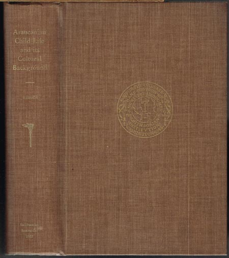 Sister M. Inez Hilger: Araucanian Child Life and its Cultural Background. (With 80 Plates).