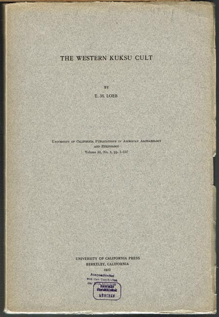 E. M. Loeb: The Western Kuksu Cult.