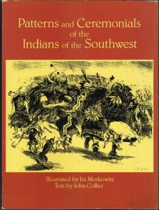 John Collier: Patterns and Ceremonials of the Indians of the Southwest. Illustrated by Ira Moskowitz. With an Introduction by John Sloan.