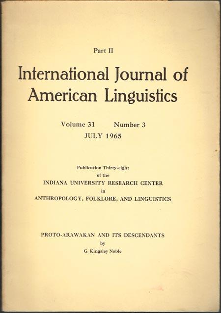 G. Kingsley Noble: Proto-Arawakan and its Descendants. International Journal of American Linguistics. Part II. Volume 31, Number 3, July 1965.