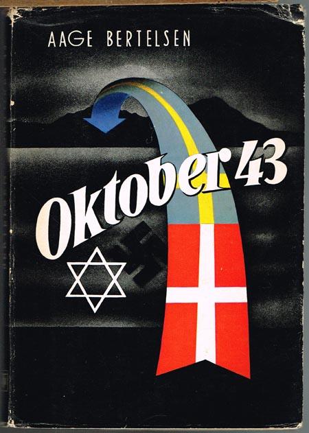 Aage Bertelsen: Oktober 43. Ereignisse und Erlebnisse während der Judenverfolgung in Dänemark. Einleitung von Scholem Asch.