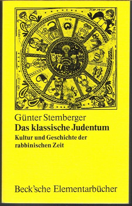 Günter Stemberger: Das klassische Judentum. Kultur und Geschichte der rabbinischen Zeit (70 n. Chr. bis 1040 n. Chr.).