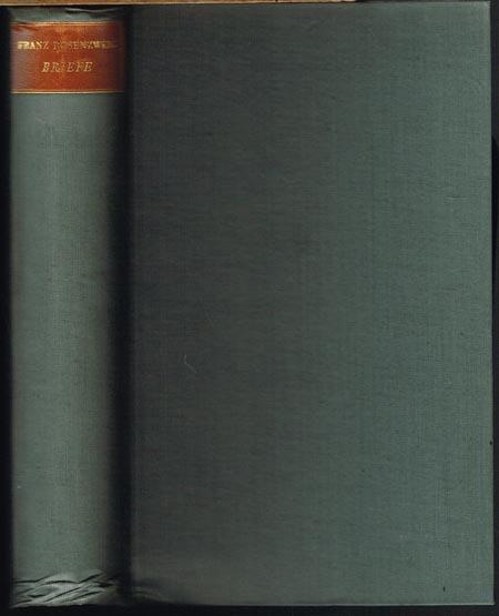 Franz Rosenzweig: Briefe. Unter Mitwirkung von Ernst Simon ausgewählt und herausgegeben von Edith Rosenzweig.