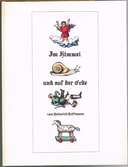 Heinrich Hoffmann: Im Himmel und auf der Erde. Herzliches und Scherzliches aus der Kinderwelt.