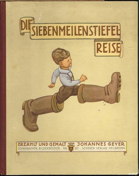 Die Siebenmeilenstiefel-Reise. Erzählt und gemalt von Johannes Geyer.