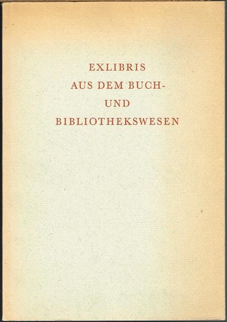 Exlibris aus dem Buch- und Bibliothekswesen