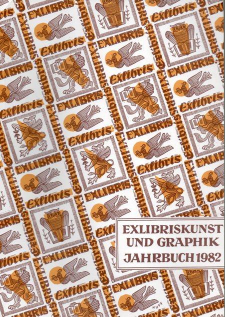 Exlibriskunst und Graphik. Jahrbuch 1982.