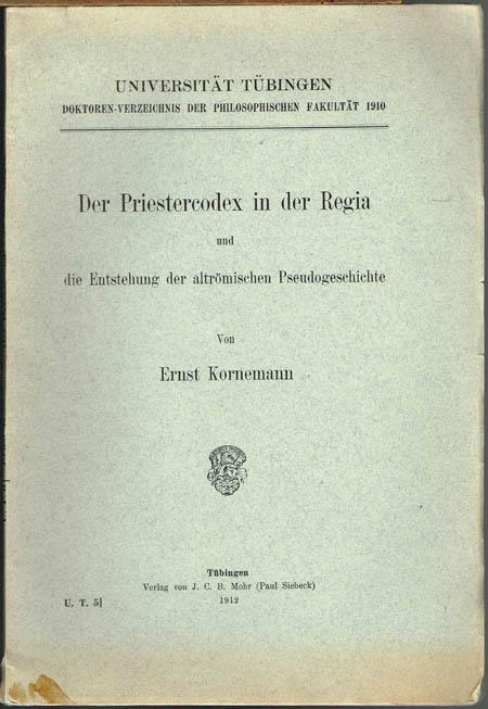 Ernst Kornemann: Der Priestercodex in der Regia und die Entstehung der altrömischen Pseudogeschichte.