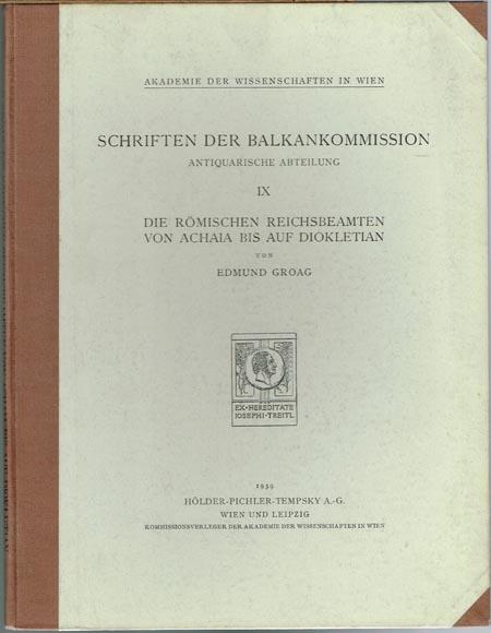Edmund Groag: Die Römischen Reichsbeamten von Achaia bis auf Diokletian.